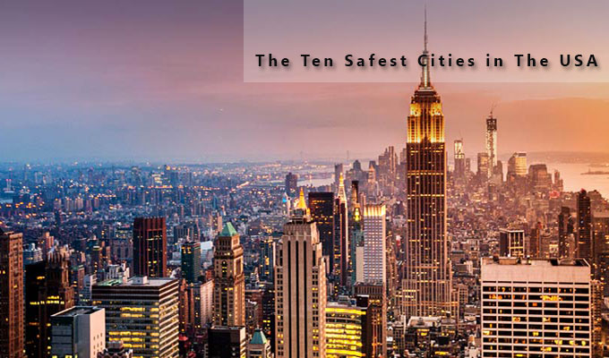 The Ten Safest Cities in The USA
